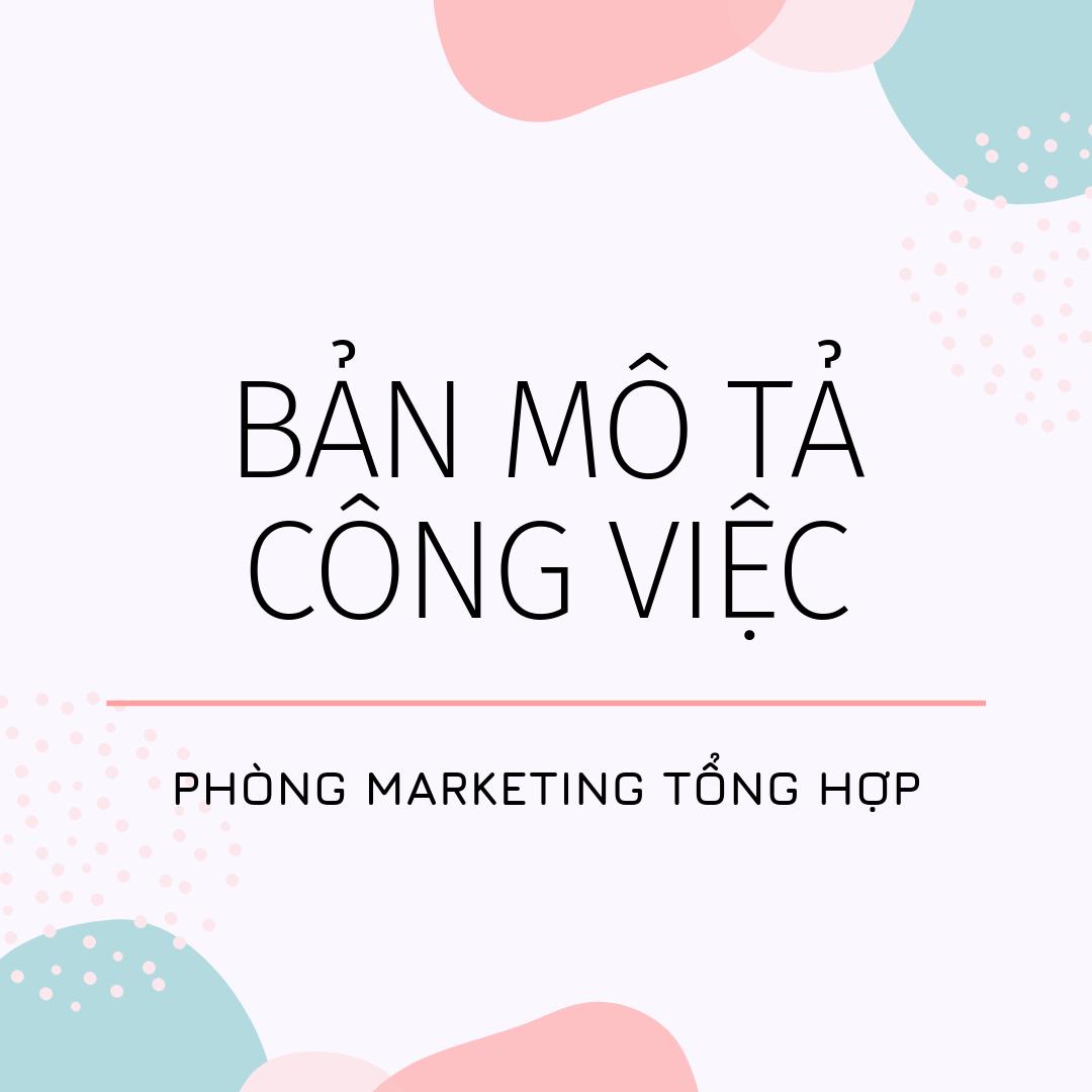 Bản mô tả công việc phòng Marketing tổng hợp